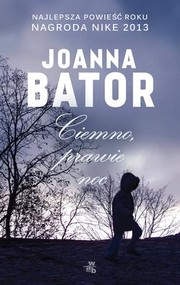 okładka Ciemno, prawie noc, Książka   Bator Joanna