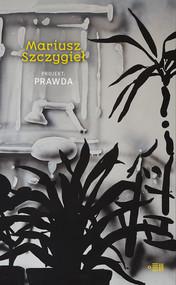 okładka Projekt prawda, Książka | Szczygieł Mariusz