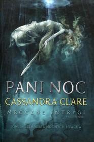 okładka Pani Noc. Mroczne intrygi. Księga 1, Książka | Clare Cassandra