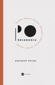 okładka Po śniadaniu, Książka | Rylski Eustachy