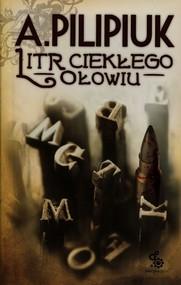 okładka Litr ciekłego ołowiu, Książka | Pilipiuk Andrzej