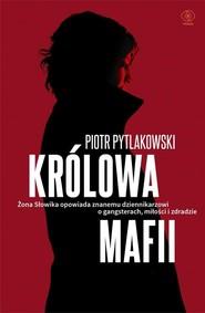 okładka Królowa mafii, Książka   Pytlakowski Piotr, Banasiak Monika