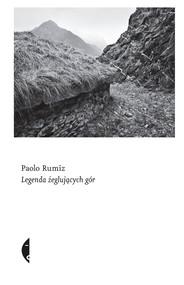okładka Legenda żeglujących gór, Książka | Rumiz Paolo