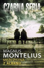 okładka Mężczyzna z Albanii, Książka   Montelius Magnus
