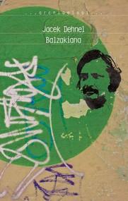 okładka Balzakiana, Książka | Dehnel Jacek