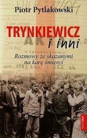 okładka Trynkiewicz i inni. Rozmowy ze skazanymi na karę śmierci, Książka   Pytlakowski Piotr