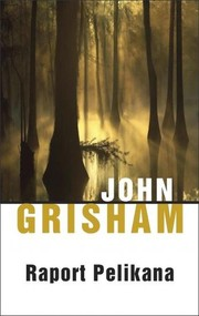 okładka Raport Pelikana. Książka | papier | Grisham John