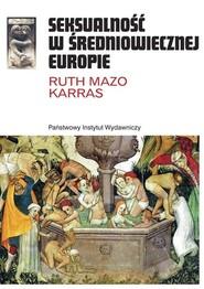 okładka Seksualność w średniowiecznej Europie, Książka | Ruth Mazo Karras