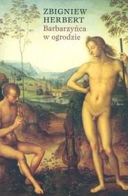 okładka Barbarzyńca w ogrodzie, Książka | Herbert Zbigniew