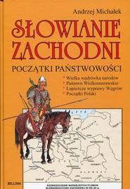 okładka Słowianie zachodni. Początki państwowości. Książka   papier   Michałek Andrzej