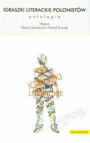 okładka Igraszki literackie polonistów Antologia. Książka | papier | Rusinek Michał, Markiewicz Henryk