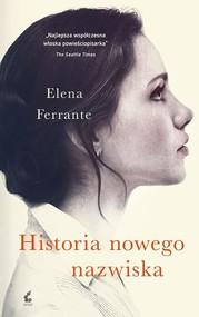 okładka Historia nowego nazwiska, Książka   Ferrante Elena