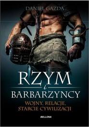 okładka Rzym i barbarzyńcy. Książka   papier   Gazda Daniel