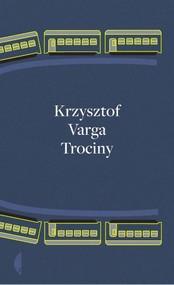 okładka Trociny. Książka | papier | Varga Krzysztof