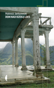 okładka Dom nad rzeką Loes. Książka | papier | Janiszewski Mateusz