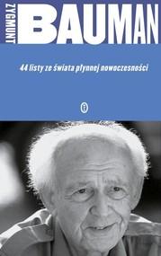 okładka 44 listy ze świata płynnej nowoczesności, Książka   Bauman Zygmunt