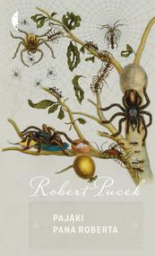 okładka Pająki pana Roberta, Książka | Robert Pucek