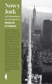 okładka Nowy Jork. Od Mannahatty do Ground Zero, Książka | Magdalena Rittenhouse