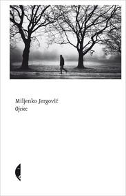 okładka Ojciec, Książka | Jergović Miljenko