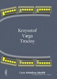 okładka Trociny [audiobook]. Książka | papier | Varga Krzysztof