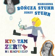 okładka Kto tam zerka na Kacperka?, Książka | Marianna Bończa-Stuhr, Jerzy Stuhr