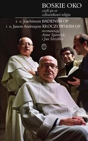 okładka Boskie oko czyli po co człowiekowi religia, Książka | o. Joachim Badeni OP, Jan Andrzej Kłoczowski