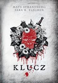 okładka Klucz, Książka | Sara B.  Elfgren, Mats Strandberg