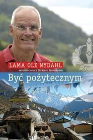 okładka Być pożytecznym, Książka   Lama Ole Nydahl