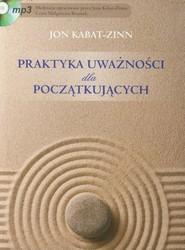 okładka Praktyka uważności dla początkujących z płytą CD, Książka | Kabat-Zinn Jon