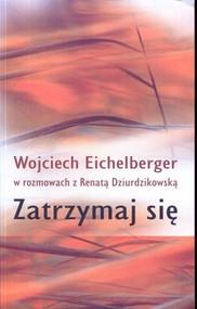okładka Zatrzymaj się, Książka   Wojciech  Eichelberger, Renata Dziurdzikowska