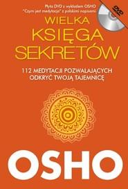 okładka Wielka Księga Sekretów z płytą DVD. 112 medytacji pozwalających odkryć Twoją tajemnicę, Książka | OSHO