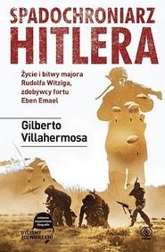 okładka Spadochroniarz Hitlera, Książka | Villahermosa Gilberto