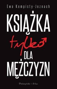 okładka Książka tylko dla mężczyzn, Książka | Ewa Kempisty-Jeznach