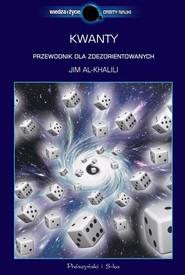 okładka Kwanty. Przewodnik dla zdezorientowanych, Książka | Jim Al-Khalili