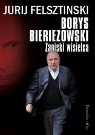okładka Borys Bieriezowski. Zapiski wisielca, Książka | Jurij Felsztinski