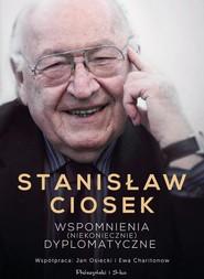 okładka Wspomnienia (niekoniecznie) dyplomatyczne, Książka   Stanisław Ciosek, Jan Osiecki, Ewa Charitonow