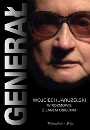 okładka Generał Wojciech Jaruzelski w rozmowie z Osieckim, Książka   Osiecki Jan