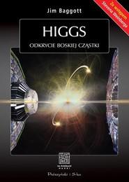 okładka Higgs. Odkrycie boskiej cząstki, Książka   Baggott Jim