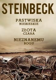 okładka Pastwiska Niebieskie, Złota Czara, Nieznanemu bogu, Książka | Steinbeck John