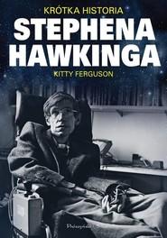 okładka Krótka historia Stephena Hawkinga, Książka   Ferguson Kitty