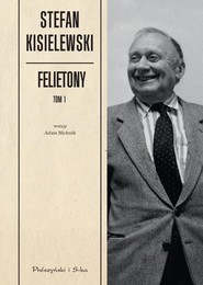 okładka Felietony. Tom 1, Książka | Kisielewski Stefan