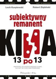 okładka 13 po 13. Subiektywny remanent kina, Książka | Lech  Kurpiewski, Robert Ziębiński
