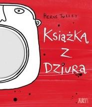 okładka Książka z dziurą, Książka | Tullet Herve