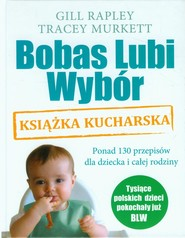 okładka Bobas Lubi Wybór. Książka kucharska, Książka   Gill Rapley, Tracey Murkett