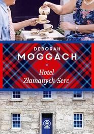okładka Hotel Złamanych Serc, Książka   Moggach Deborah