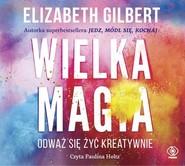 okładka Wielka Magia, Książka | Elizabeth Gilbert