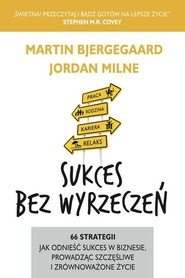 okładka Sukces bez wyrzeczeń. Książka | papier | Martin Bjergegaard, Jordan Milne