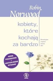 okładka Kobiety, które kochają za bardzo, Książka | Norwood Robin