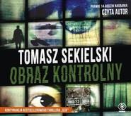 okładka Obraz kontrolny. Audiobook, Książka | Tomasz Sekielski