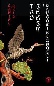 okładka Tao seksu i długowieczności, Książka | Reid Daniel